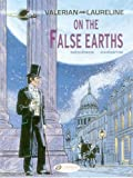 valerian vol 7 on the false earths valerian and laureline by christin pierre 2014 paperback