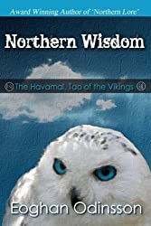 Northern Wisdom: The Havamal, Tao of the Vikings by Eoghan Odinsson (2012-01-18)