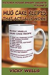 Mug Cake Recipes That Actually Work! (Victoria House Bakery Secrets) (Volume 3) Paperback