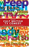 Cult British TV Comedy: From Reeves and Mortimer to Psychoville