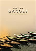 Ganges: The Many Pasts of an Indian River Front Cover