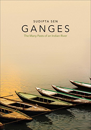 Image of Ganges: The Many Pasts of an Indian River