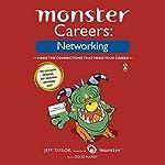 Monster Careers: Networking | Jeff Taylor,Doug Hardy