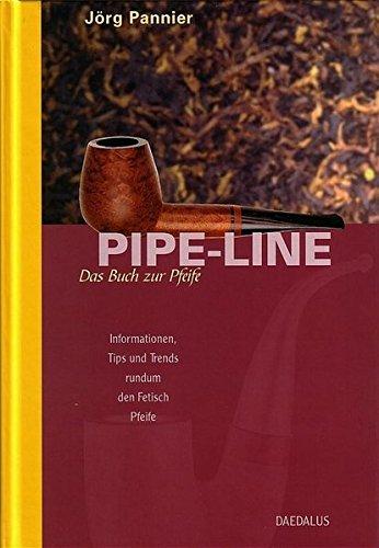 Pipe-Line. Das Buch zur Pfeife: Informationen, Tips und Trends rund um den Fetisch Pfeife