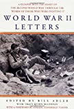 img - for World War II Letters: A Glimpse into the Heart of the Second World War Through the Words of Those Who Were Fighting It book / textbook / text book