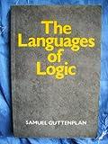 The Languages of Logic : An Introduction, Guttenplan, Samuel D., 0631146253