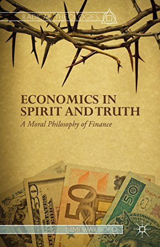 Download Economics in Spirit and Truth: A Moral Philosophy of Finance (Radical Theologies) Pdf