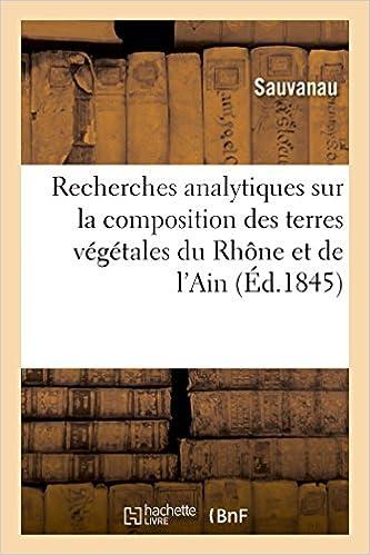 Livre gratuits en ligne Recherches analytiques sur la composition des terres végétales des départements du Rhône & de l'Ain pdf epub