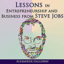 Lessons in Entrepreneurship and Business from Steve Jobs Audiobook by Alexander Galloway Narrated by Nate Sjol