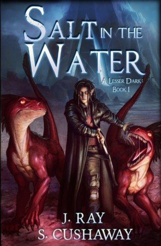 Salt in the Water: A Lesser Dark: Book I (Volume 1)
