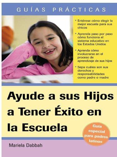 Ayude a sus Hijos a Tener Exito en la Escuela