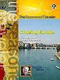 The Seasoned Traveler Cruising Europe - Popular with Older Travelers