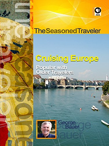 The Seasoned Traveler Cruising Europe - Popular with Older Travelers (Best European Cruise Ships)