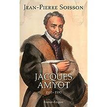 Jacques Amyot: 1513-1593