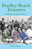 Bradley Beach Treasures, Bette Blum, 1596292997