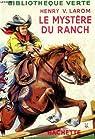 Le mystere du ranch par Larom
