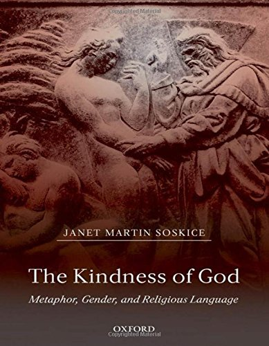 The Kindness of God: Metaphor, Gender, and Religious Language by Janet Martin Soskice (2008-12-15)