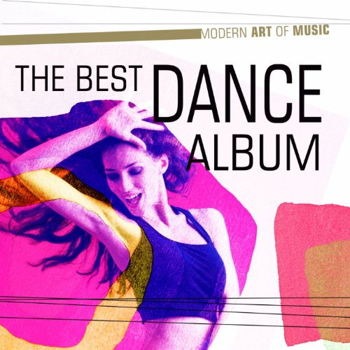 Modern Art of Music: The Best Dance Album
