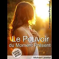 Le pouvoir du moment présent (illustré) (French Edition)