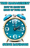 Search : Time Management: How to make the most of your life