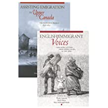 Petworth Emigration Set: Assisting Emigration to Upper Canada: The Petworth Project, 1832-1837; English Immigrant Voices: Labourers' Letters from Upper Canada in the 183s