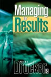 Managing for Results (Drucker Series)