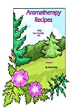 Aromatherapy Recipes Using Pure Essential Oils Volume 1, Penny Keay, 0982214251