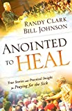 Anointed to Heal: True Stories and Practical