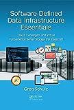 Software-Defined Data Infrastructure Essentials: Cloud, Converged, and Virtual Fundamental Server Storage I/O Tradecraft