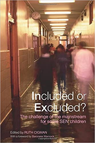 Included or Excluded?: The Challenge of the Mainstream for Some SEN Children