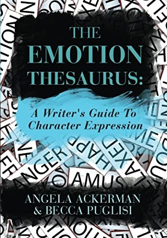 The Emotion Thesaurus: A Writer's Guide To Character Expression (Coming To America Blu)