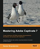 Mastering Adobe Captivate 7