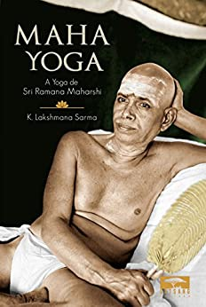 Maha Yoga: A Yoga de Sri Ramana Maharshi por [Maharshi, Sri Ramana]