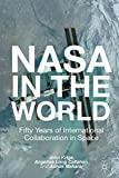 "Angelina Callahan, ""NASA in the World: Fifty Years of International Collaboration in Space"" (Palgrave Macmillan, 2013)"