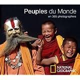 CALENDRIER PERPÉTUEL PEUPLES DU MONDE EN 365 PHOTOGRAPHIES
