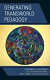 img - for Generating Transworld Pedagogy: Reimagining La Clase M gica book / textbook / text book