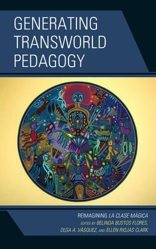 Books : Generating Transworld Pedagogy: Reimagining La Clase Mágica