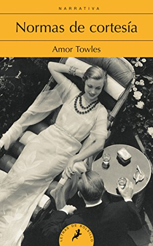 Book cover from Normas de cortesia (Spanish Edition)by Amor Towles