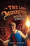 The Last Musketeer #3: Double Cross