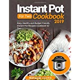 Instant Pot For Two Cookbook 2019: Easy, Healthy And Budget Friendly Instant Pot Recipes Cookbook For Two