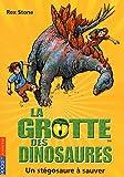La grotte des dinosaures : Un stégosaure à sauver (07)