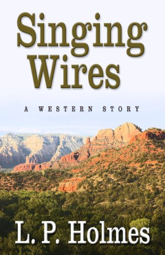 Singing Wires: A Western Story (Five Star Western Series)