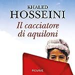 Il cacciatore di aquiloni | Khaled Hosseini