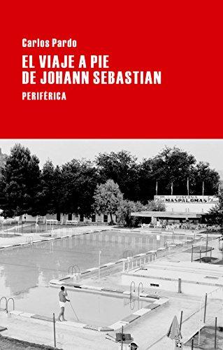 El viaje a pie de Johann Sebastian (Largo Recorrido) (Spanish Edition)