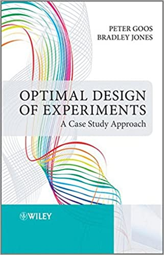 Optimal design of experiments a case study approach peter goos optimal design of experiments a case study approach peter goos bradley jones 9780470744611 amazon books fandeluxe Image collections