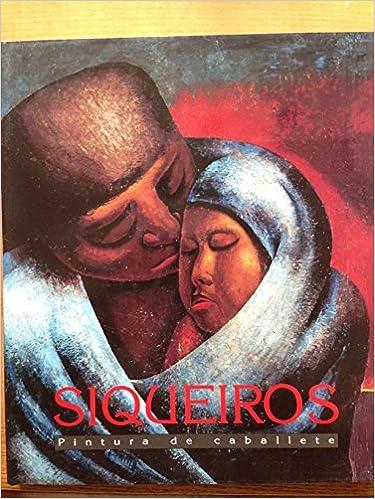siqueiros pintura de caballete spanish edition
