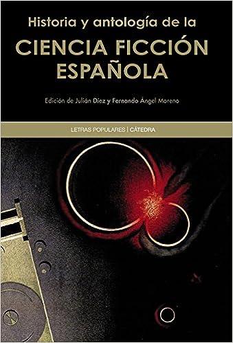 Historia y antología de la ciencia ficción española Letras ...