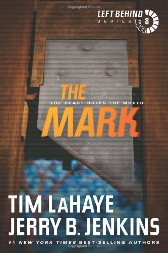 The Mark: The Beast Rules the World by Tim LaHaye, Jerry B. Jenkins