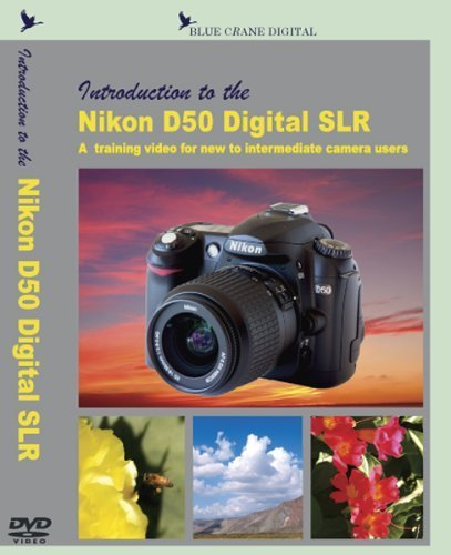 - Introduction to the Nikon D50 Digital SLR by Blue Crane