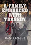 A Family Embraced with Tragedy, Daniel Lango and Matt Hughes, 1450245625